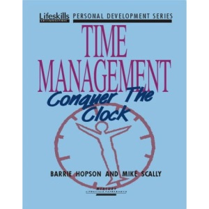 Time Management: Conquer the Clock (Lifeskills personal development series)