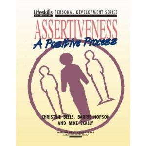 Assertiveness: A Positive Process (Lifeskills personal development series)