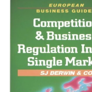 Competition and Business Regulation in the Single Market (European Business Guides)