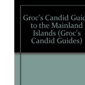Groc's Candid Guide to the Mainland Islands (Groc's Candid Guides)