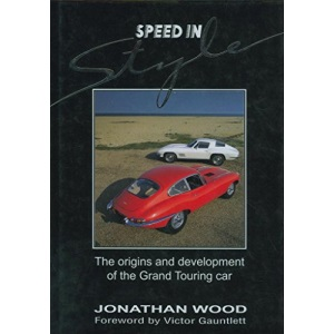 Speed in Style: Origins and Development of the Grand Touring Car