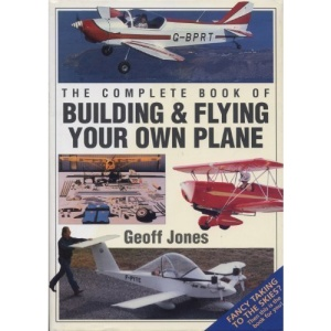 Complete Book of Building and Flying Your Own Plane