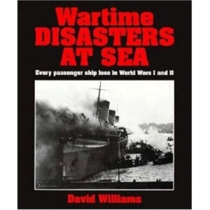 Wartime Disasters at Sea: Every Passenger Ship Loss in World Wars I and II