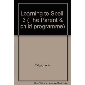 Learning to Spell. 3 (The Parent & Child Programme)