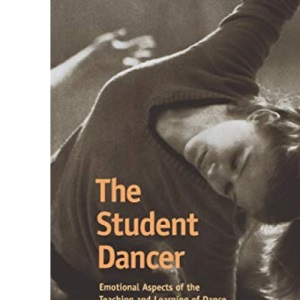 The Student Dancer: Emotional Aspects of the Teaching and Learning of Dance