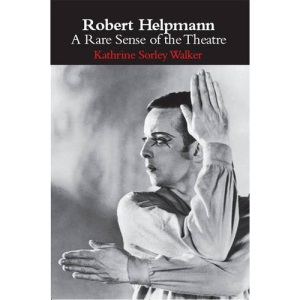 Robert Helpmann: A Rare Sense of the Theatre