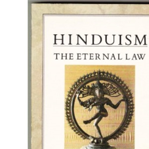 Hinduism: the Eternal Law, an Introduction to the Literature, Cosmology and Cults of the Hindu Religion