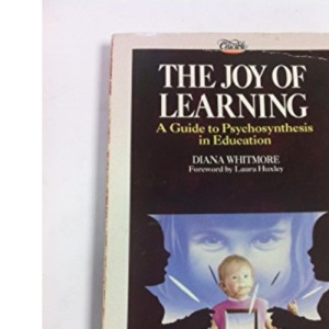 The Joy of Learning: Guide to Psychosynthesis in Education