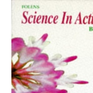 Science in Action: Pupil Book 1