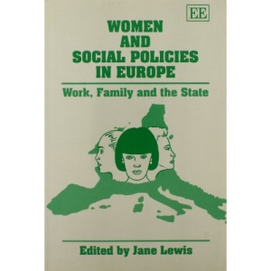 Women and Social Policies in Europe: Work, Family and the State
