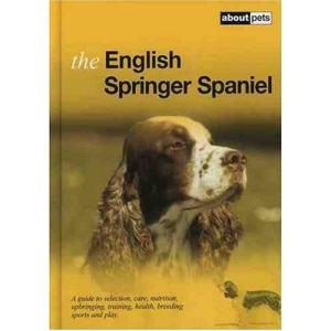 The English Springer Spaniel (About Pets)