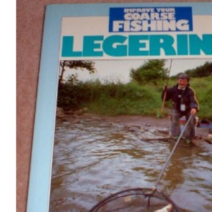 Legering (Improve Your Coarse Fishing S.)