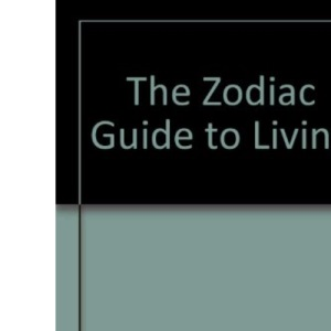 The Zodiac Guide to Living
