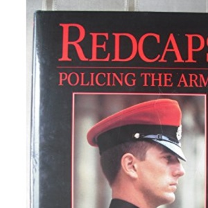 Redcaps: Policing the Army