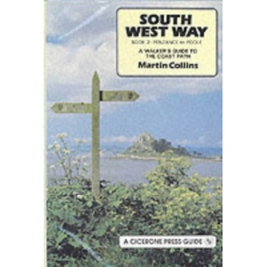 South West Way: Penzance to Poole Bk. 2: Walker's Guide to the Coast Path (A Cicerone Press guide)