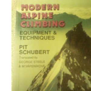 Modern Alpine Climbing: Equipment and Techniques