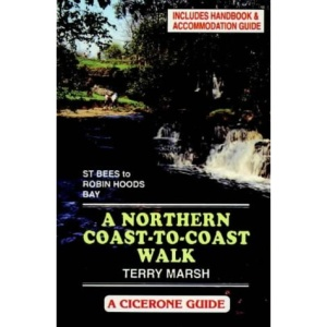 The Northern Coast to Coast Walk: Handbook and Accommodation Guide (A Cicerone guide)