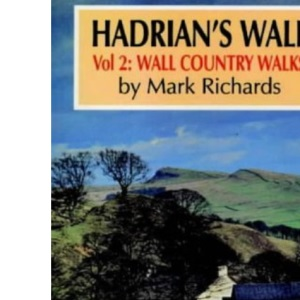 Hadrian's Wall: Wall Country Walks v.2: Wall Country Walks Vol 2