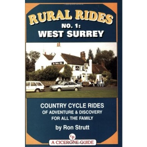 Rural Rides: West Surrey No. 1: Country Rides of Adventure and Discovery for All the Family (Cicerone Cycling)