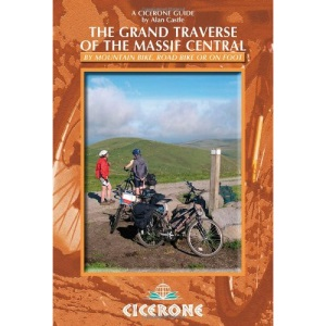 The Grand Traverse of the Massif Central: by Mountain Bike, Road Bike or on Foot (Cicerone Guides)