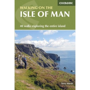 Walking on the Isle of Man: 40 walks exploring the entire island (Cicerone Walking Guides)
