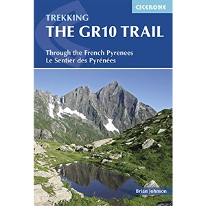 The GR10 Trail: Through the French Pyrenees: The Sentier Des Pyrenees (International Trekking)