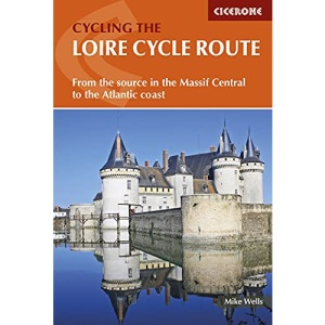 The Loire Cycle Route: From the Source in the Massif Central to the Atlantic Coast (Cycling) (Cicerone Guides)