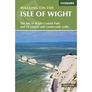 Walking on the Isle of Wight: The Isle of Wight Coastal Path and 23 Coastal and Countryside Walks (British Walking)