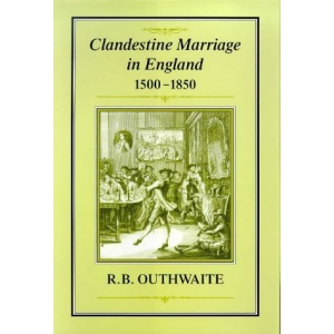 Clandestine Marriage in England, 1500-1850