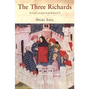 The Three Richards: Richard I, Richard II and Richard III