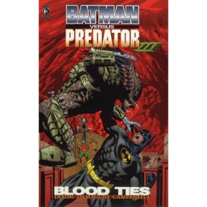Batman vs Predator: III Blood Ties (Batman versus Predator)