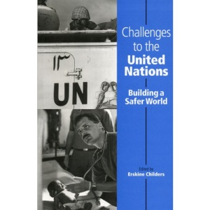 Challenges to the United Nations: Building a Safer World