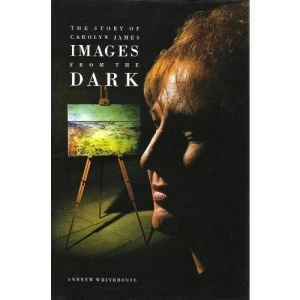 Images from the Dark: Story of Carolyn James