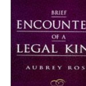 Brief Encounters of a Legal Kind