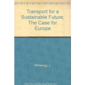 Transport for a Sustainable Future: The Case for Europe