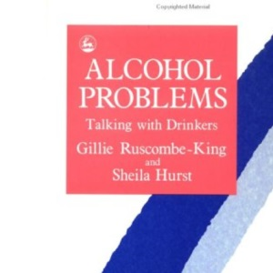 Alcohol Problems: Talking with Drinkers