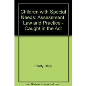 Children with Special Needs: Assessment, Law and Practice - Caught in the Act