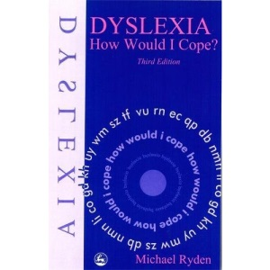 Dyslexia: How Would I Cope?