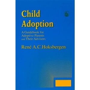 Child Adoption: Guidebook for Adoptive Parents and Their Advisors