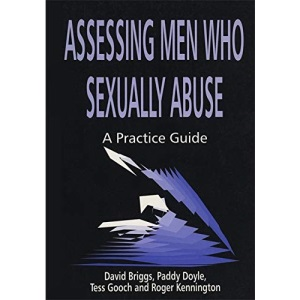 Assessing Men Who Sexually Abuse: A Practice Guide