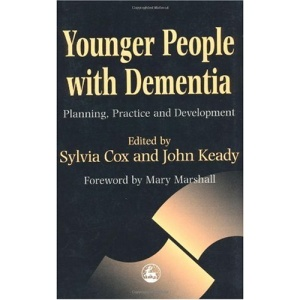 Younger People with Dementia: Planning, Practice and Development