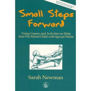 Small Steps Forward: Using Games and Activities to help your pre-school child with Special Needs