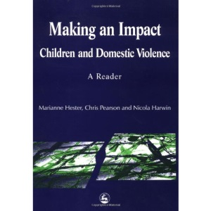 Making an Impact: Children and Domestic Violence - A Reader
