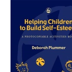Helping Children to Build Self-Esteem: A Photocopiable Activities Book Second Edition