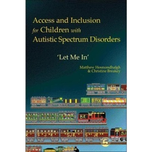 Access and Inclusion for Children with Autistic Spectrum Disorders: Let Me in
