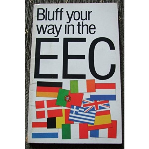 Bluff Your Way in the EU (Bluffer's Guides)
