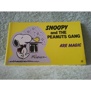 Snoopy and the Peanuts Gang: Are Magic No. 7 (Snoopy & the Peanuts gang)