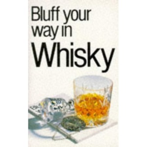 Bluff Your Way In Whisky :