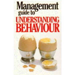 The Management Guide to Understanding Behaviour (The management guides)