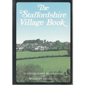 The Staffordshire Village Book (Villages of Britain)